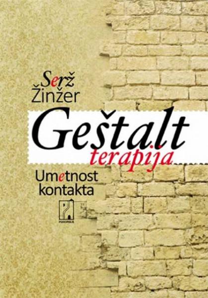Geštalt terapija (Umetnost kontakta) - Serž Žinžer