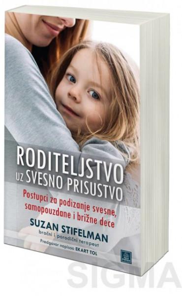 Roditeljstvo uz svesno prisustvo - Suzan Stifelman