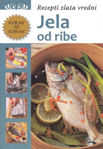 Jela od ribe - Recepti zlata vredni