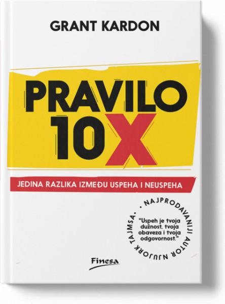Pravilo 10x - Grant Kardone