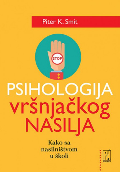 Psihologija vršnjačkog nasilja - Piter K. Smit