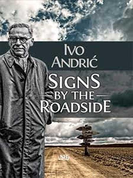Signs by the Roadside (Znakovi pored puta) - Ivo Andrić