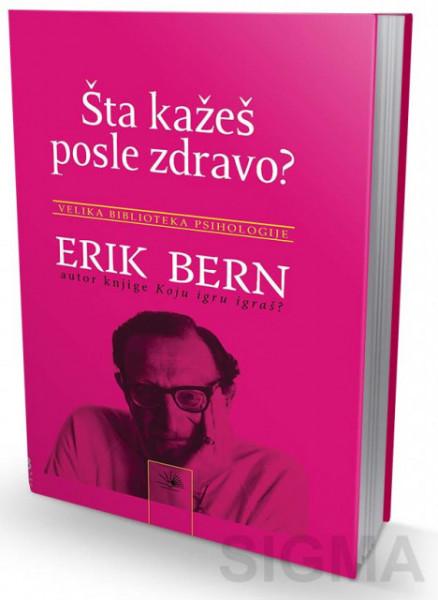 Šta kažeš posle zdravo - Erik Bern