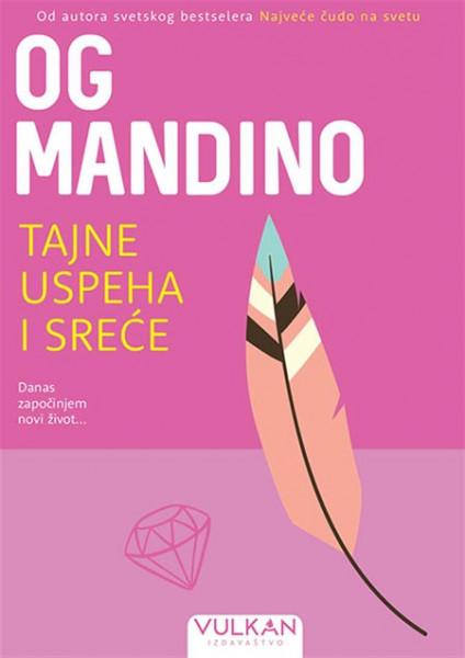 Tajne uspeha i sreće - Og Mandino