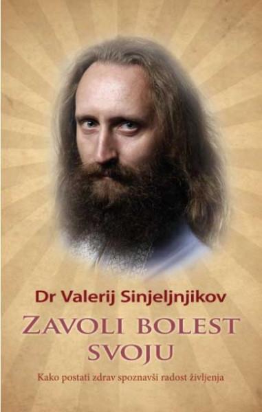 Zavoli bolest svoju - Dr Valerij Sinjeljnjikov