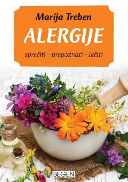 Alergije (sprečiti-prepoznati-lečiti) - Marija Treben