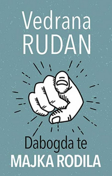 Dabogda te majka rodila - Vedrana Rudan