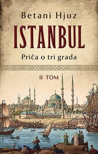 Istanbul: Priča o tri grada I-II - Betani Hjuz