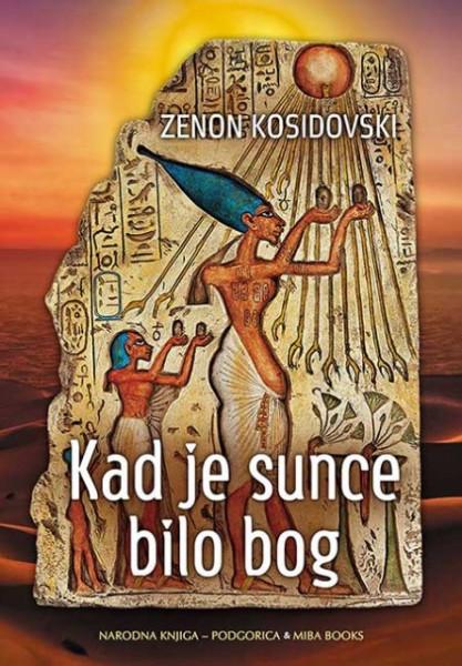 Kad je sunce bilo bog - Zenon Kosidovski