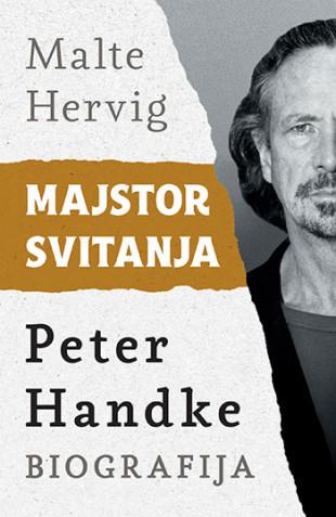 Majstor svitanja: Peter Handke - biografija - Malte Hervig