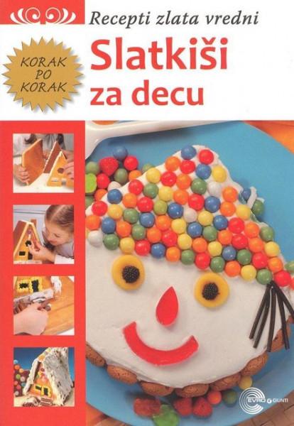 Slatkiši za decu - Recepti zlata vredni