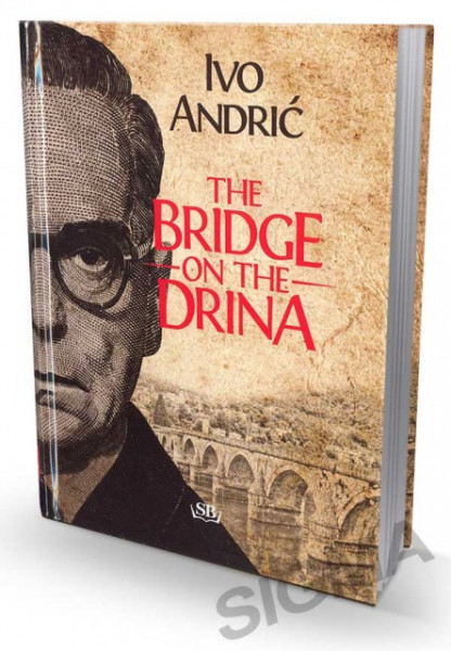 The Bridge on the Drina - Ivo Andrić