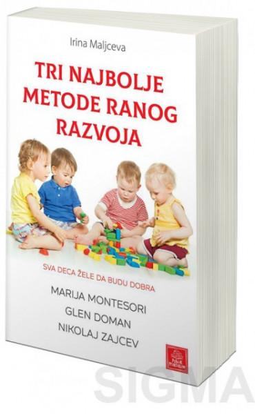 Tri najbolje metode ranog razvoja - Irina Maljceva