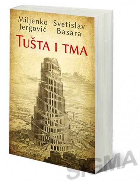 Tušta i tma - Svetislav Basara,Miljenko Jergović