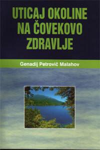 Uticaj okoline na čovekovo zdravlje - Genadij Petrovič Malahov