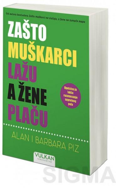 Zašto muškarci lažu, a žene plaču - Alan Piz i Barbara Piz