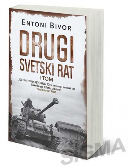 Drugi svetski rat - I tom - Entoni Bivor