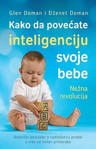 Kako da povećate inteligenciju svoje bebe - Glen Doman, Dženet Doman