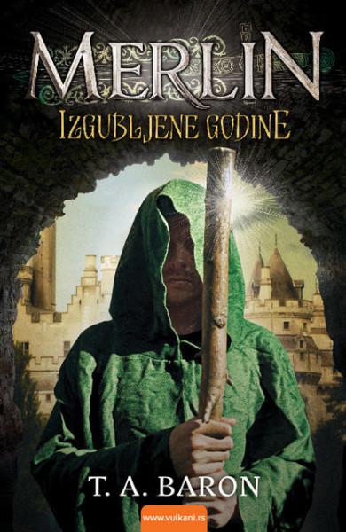 Merlin - izgubljene godine - T. A. Baron