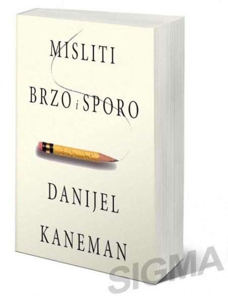 Misliti, brzo i sporo - Danijel Kaneman