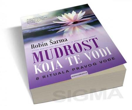 Mudrost koja te vodi - Robin S. Šarma