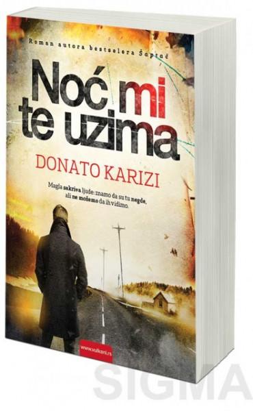 Noć mi te uzima - Donato Karizi