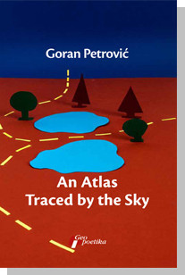 Slika An Atlas Traced by the Sky - Goran Petrović
