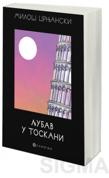 Ljubav u Toskani - Miloš Crnjanski