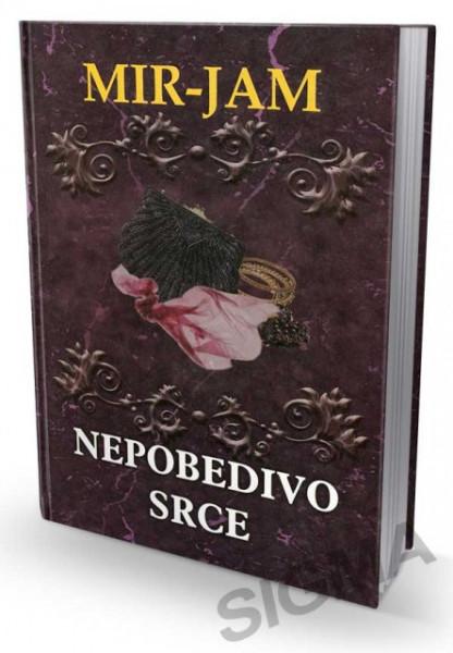 Nepobedivo srce - Milica Jakovljević - Mir Jam (tvrd povez)