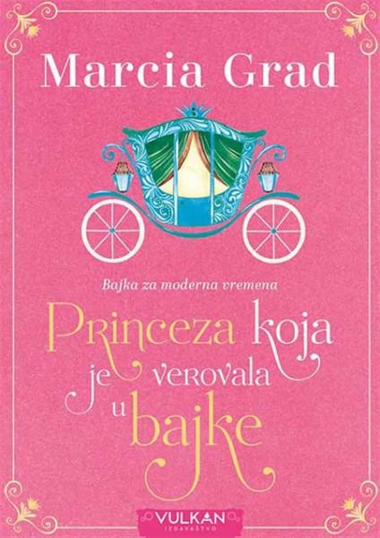 Princeza koja je verovala u bajke - Marcia Grad