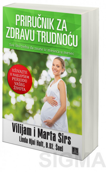 Priručnik za zdravu trudnoću - Vilijam i Marta Sirs
