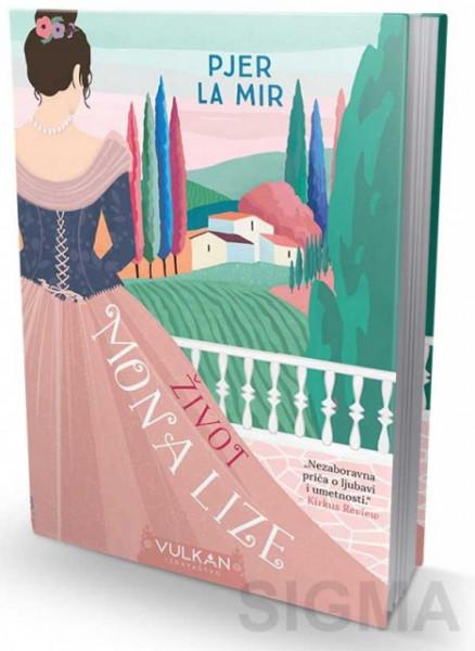 Život Mona Lize - Pjer La Mir