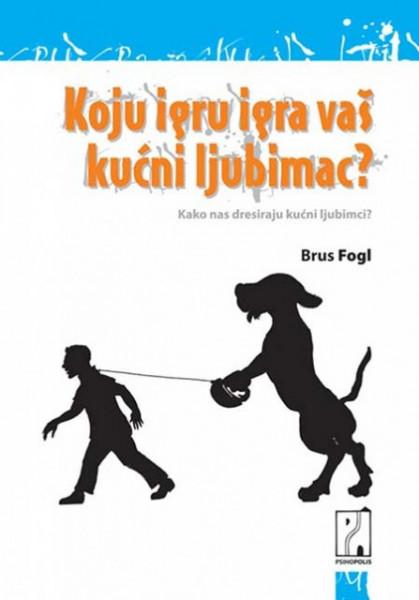 Koju igru igra vaš kućni ljubimac - Brus Fogl