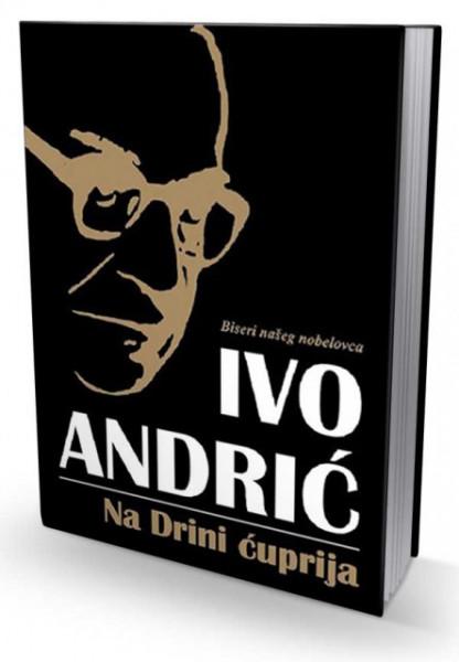 Na Drini ćuprija - Ivo Andrić