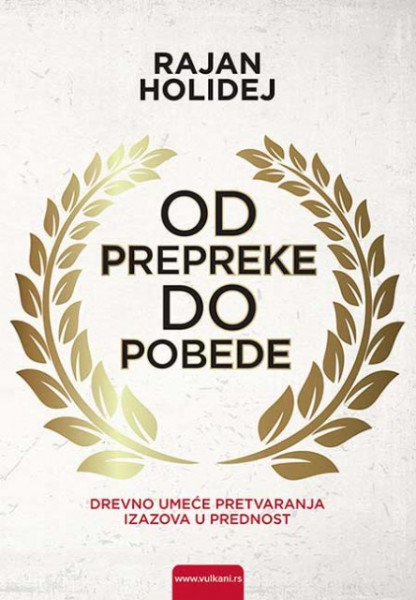 Od prepreke do pobede - Rajan Holidej