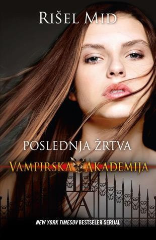 Poslednja žrtva - Vampirska akademija - Rišel Mid