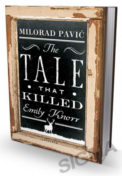 Priča koja je ubila Emiliju Knor (dvojezično izdanje) - Milorad Pavić