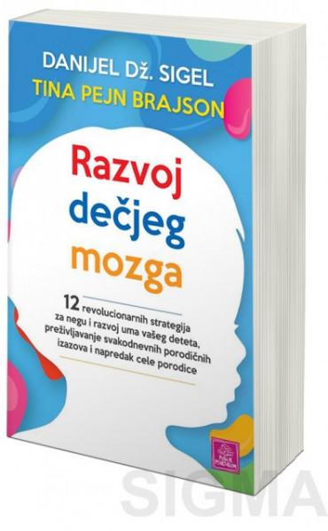 Razvoj dečjeg mozga - Danijel Dž. Sigel, Tina Pejn Brajson