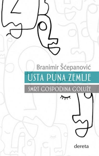 Usta puna zemlje / Smrt gospodina Goluže - Branimir Šćepanović