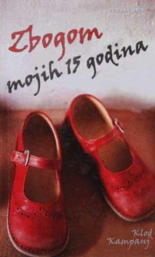 Zbogom mojih 15 godina - Klod Kampanj