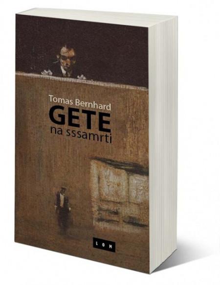 Gete na sssamrti - Moje nagrade - Tomas Bernhard