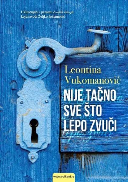 Nije tačno sve što lepo zvuči - Leontina Vukomanović