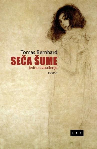 Seča šume - Tomas Bernhard