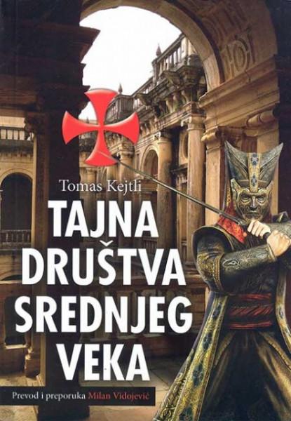 Tajna društva srednjeg veka - Tomas Kejtli