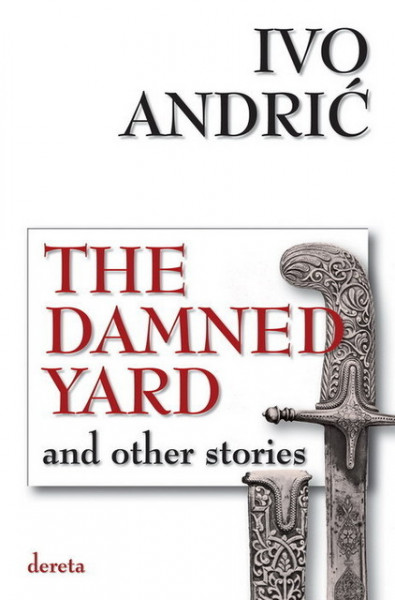 Slika The Damned Yard and other stories - Ivo Andrić