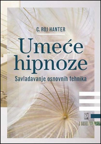 Umeće hipnoze - C. Roj Hanter
