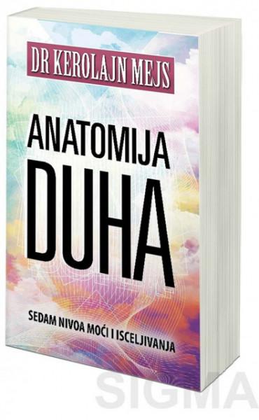 Anatomija duha - dr Kerolajn Mejs