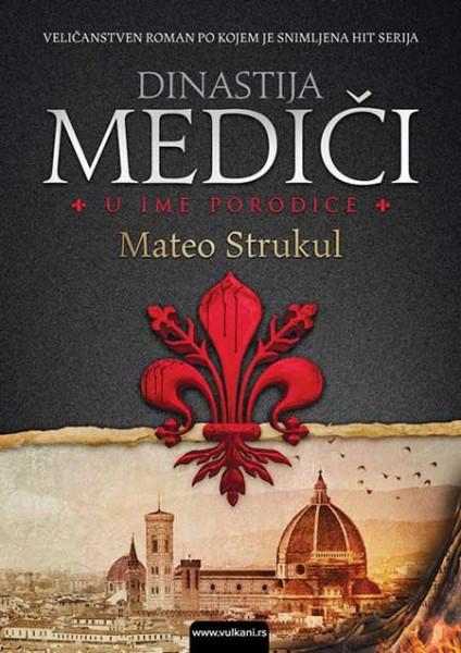 Dinastija Mediči: U ime porodice - Mateo Strukul
