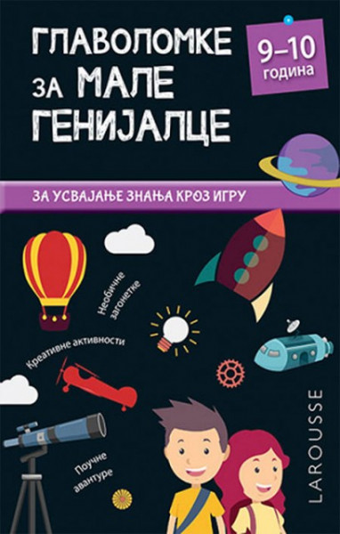 Glavolomke za male genijalce: 9-10 - Kolin Kreton, Remi Legliz