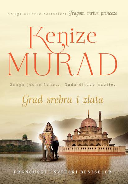 Grad srebra i zlata - Kenize Murad